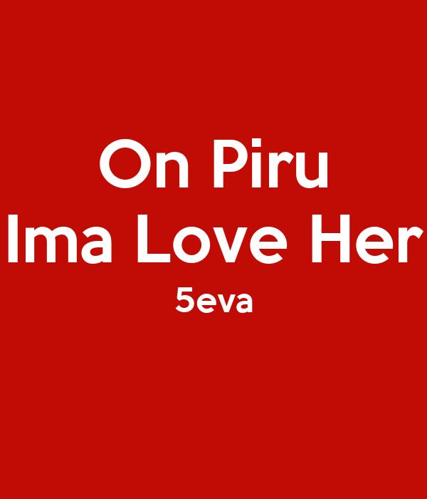 On Piru Ima Love Her 5eva
