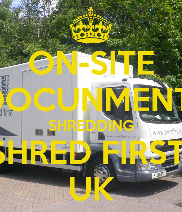 ON-SITE DOCUNMENT  SHREDDING SHRED FIRST  UK