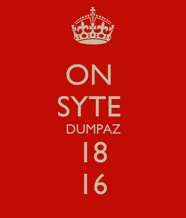 ON  SYTE  DUMPAZ 18 16