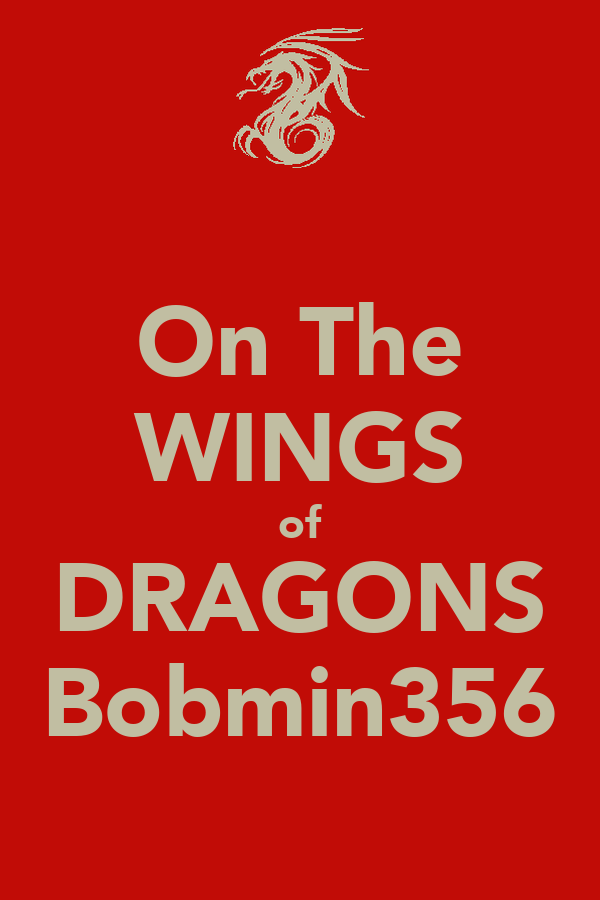 On The WINGS of DRAGONS Bobmin356