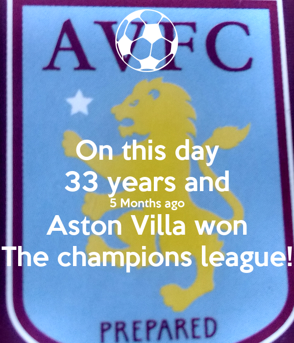 On this day 33 years and 5 Months ago Aston Villa won The champions league!