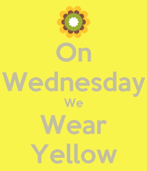 On Wednesday We Wear Yellow