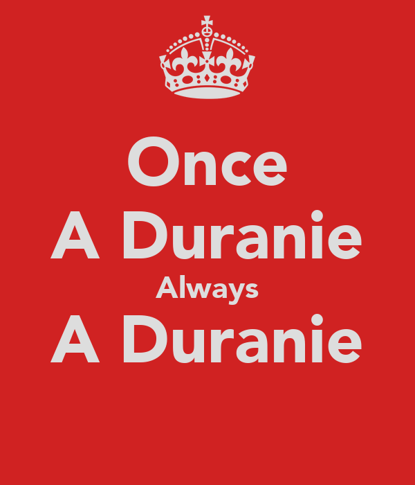 Once A Duranie Always A Duranie