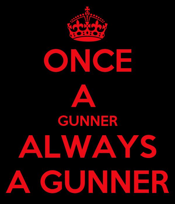 ONCE A  GUNNER ALWAYS A GUNNER