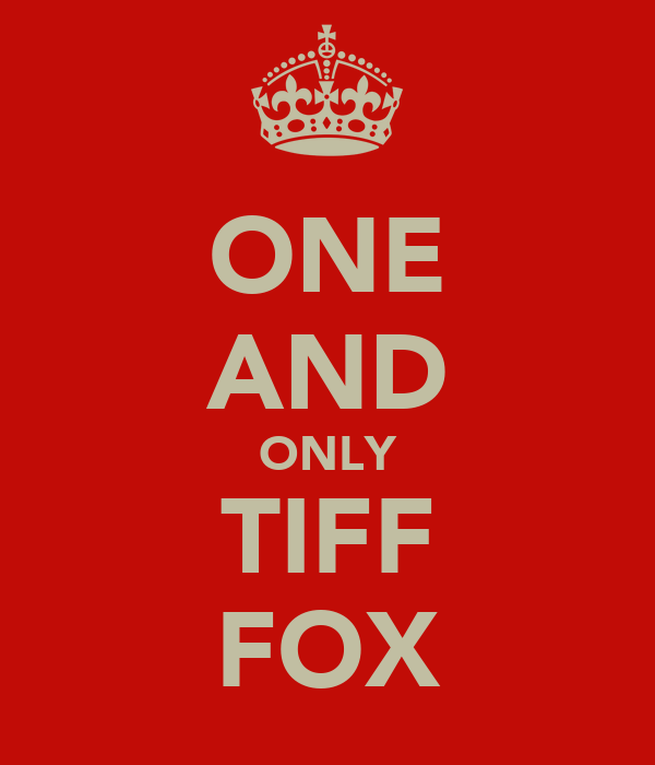 ONE AND ONLY TIFF FOX