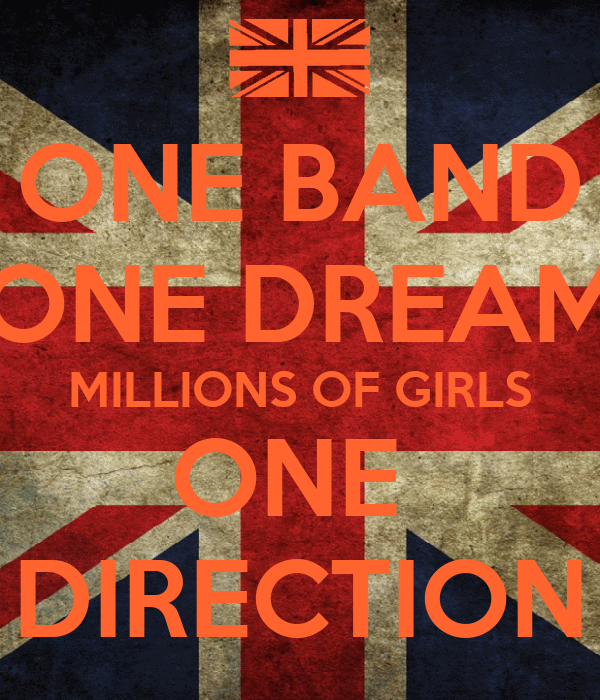 ONE BAND ONE DREAM MILLIONS OF GIRLS ONE  DIRECTION
