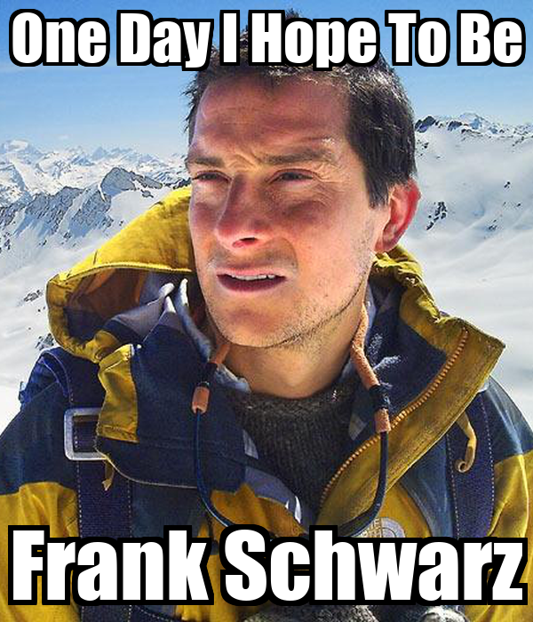 One Day I Hope To Be Frank Schwarz
