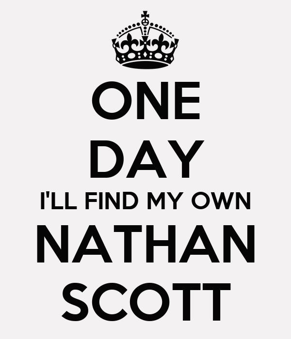 ONE DAY I'LL FIND MY OWN NATHAN SCOTT