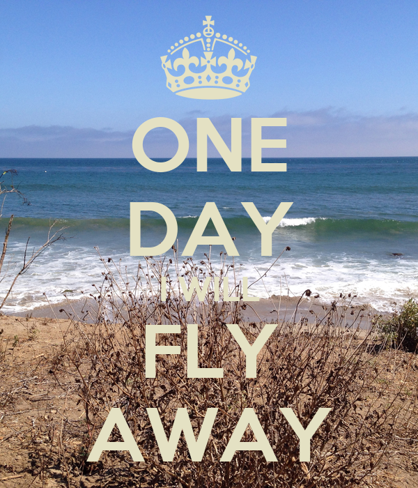one day i will fly away poster maxence de wolf keep calm o matic. Black Bedroom Furniture Sets. Home Design Ideas