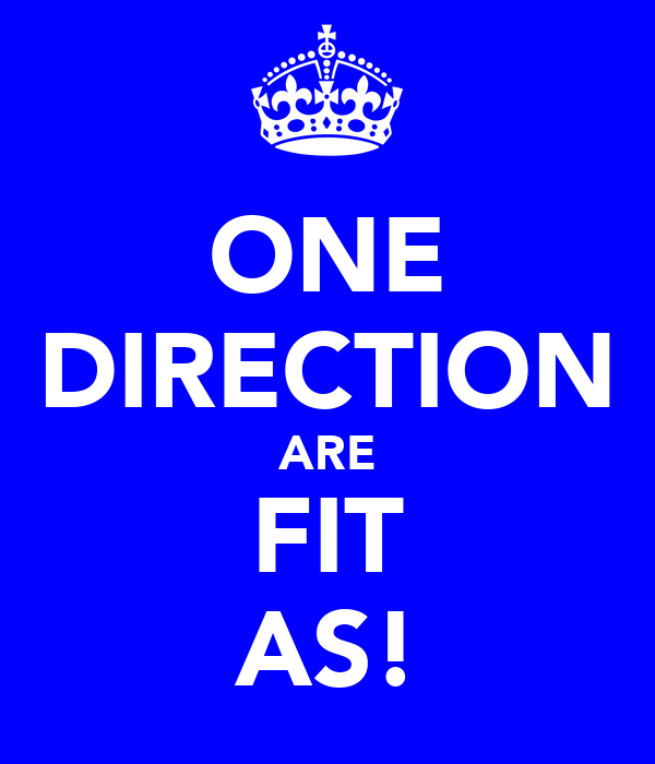 ONE DIRECTION ARE FIT AS!
