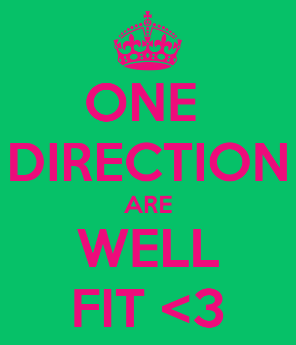 ONE  DIRECTION ARE WELL FIT <3