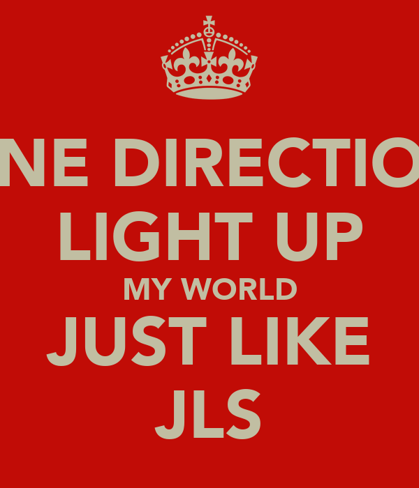 ONE DIRECTION LIGHT UP MY WORLD JUST LIKE JLS