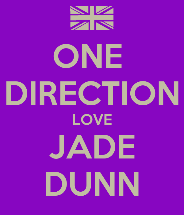 ONE  DIRECTION LOVE JADE DUNN