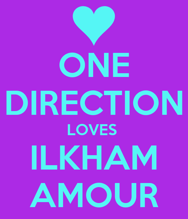 ONE DIRECTION LOVES  ILKHAM AMOUR
