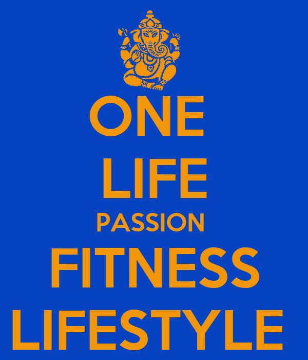 ONE  LIFE PASSION  FITNESS LIFESTYLE