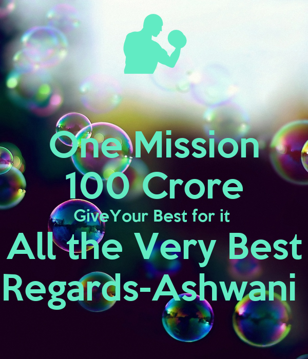 One mission 100 crore giveyour best for it all the very for All the very best images