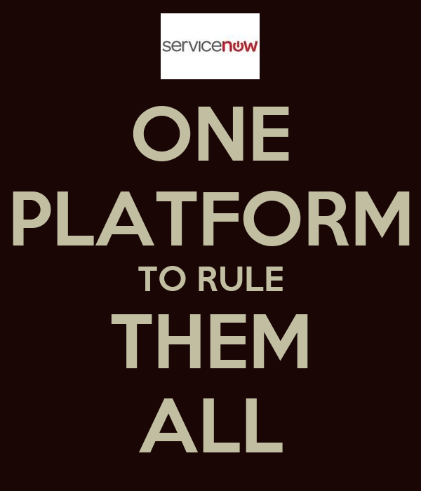 ONE PLATFORM TO RULE THEM ALL