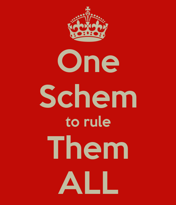 One Schem to rule Them ALL