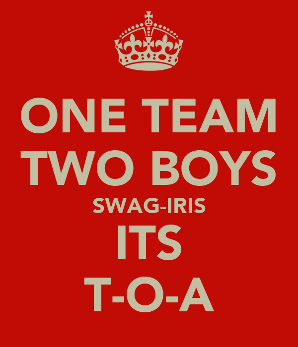 ONE TEAM TWO BOYS SWAG-IRIS ITS T-O-A