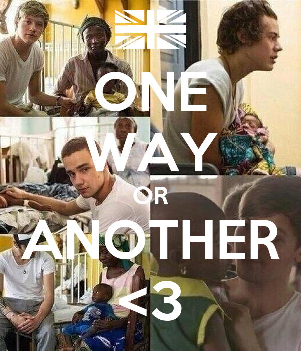 ONE WAY OR ANOTHER <3