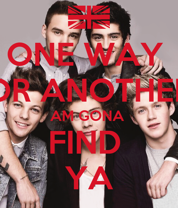 ONE WAY  OR ANOTHER AM GONA  FIND  YA
