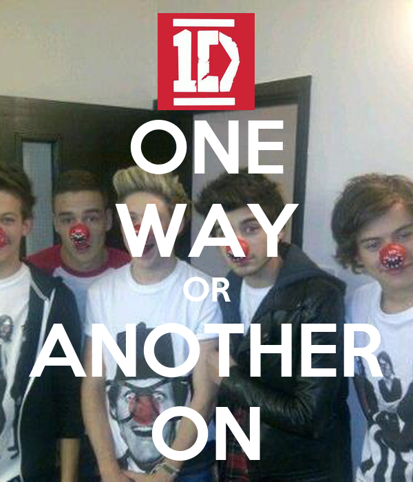 ONE WAY OR ANOTHER ON