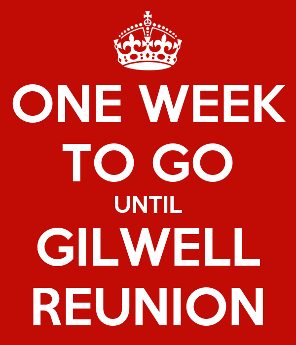 ONE WEEK TO GO UNTIL GILWELL REUNION
