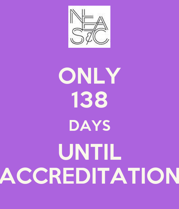 ONLY 138 DAYS UNTIL ACCREDITATION