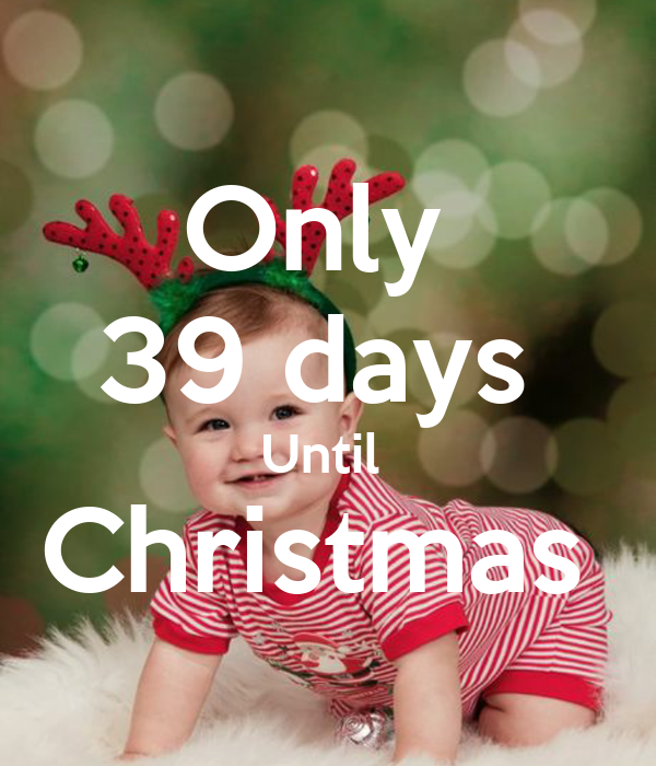 Only  39 days  Until  Christmas