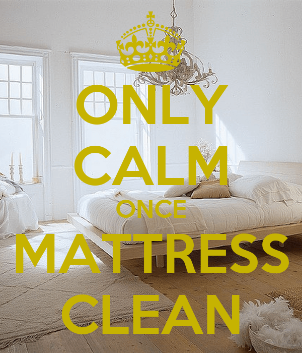 ONLY CALM ONCE MATTRESS CLEAN