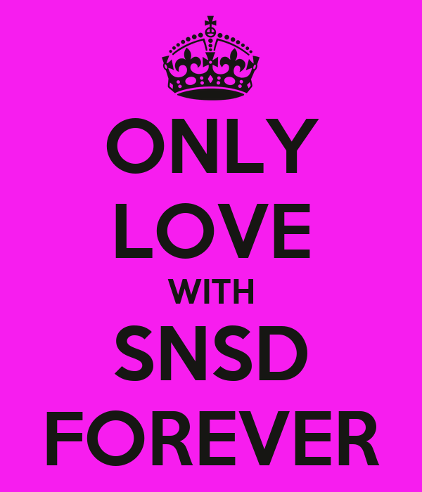 ONLY LOVE WITH SNSD FOREVER