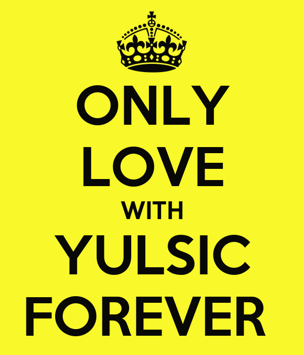 ONLY LOVE WITH YULSIC FOREVER