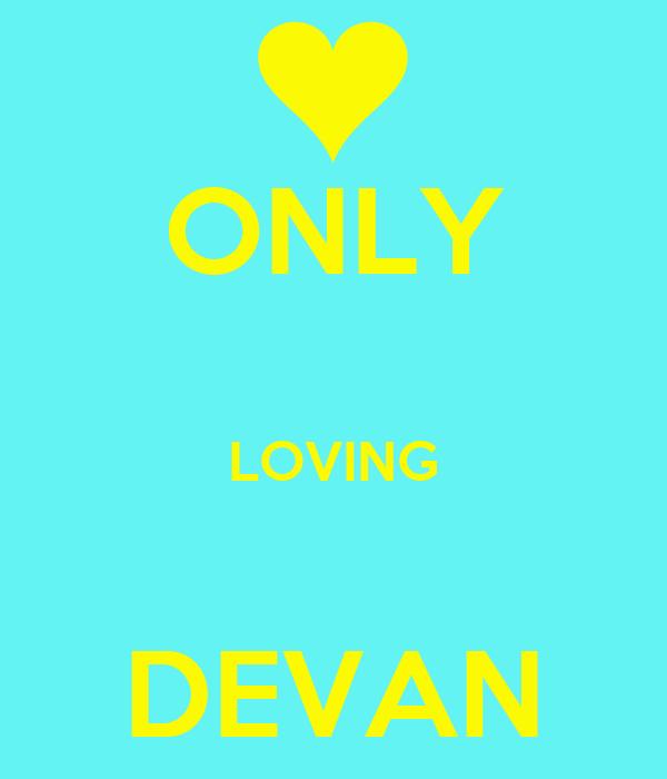 ONLY  LOVING  DEVAN