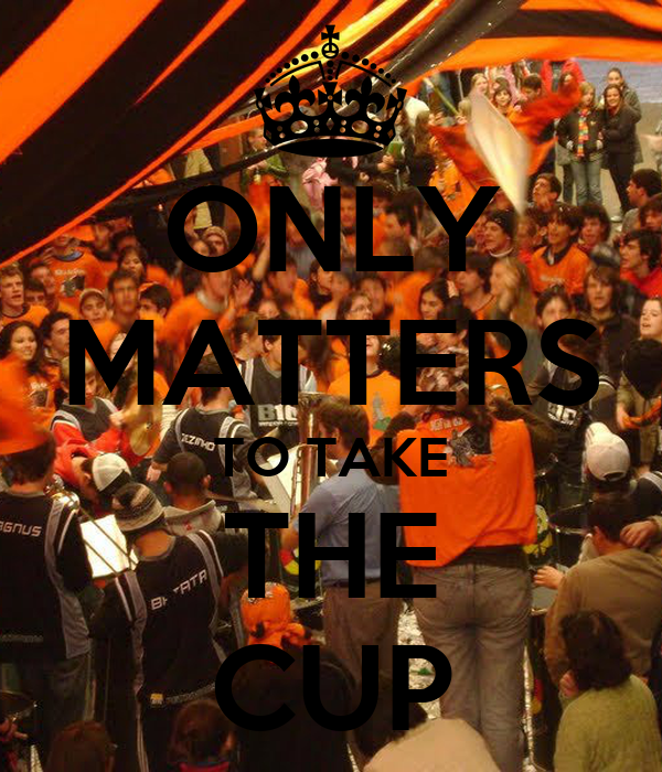 ONLY MATTERS TO TAKE THE CUP