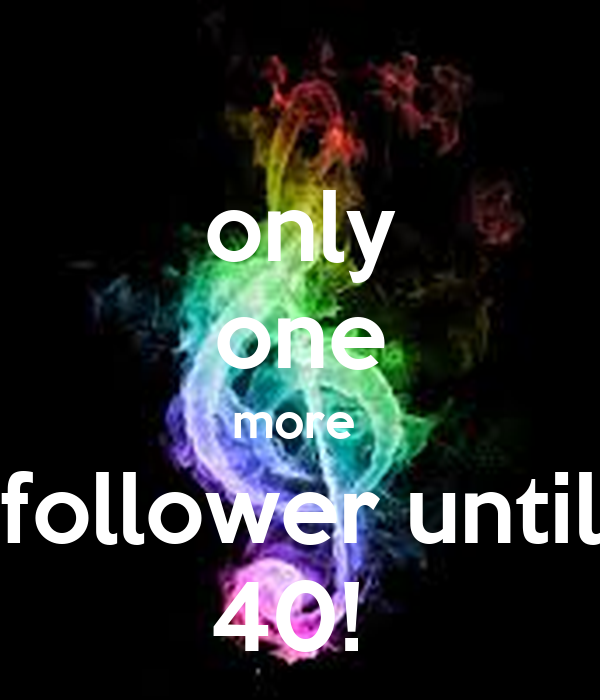 only one more  follower until 40!