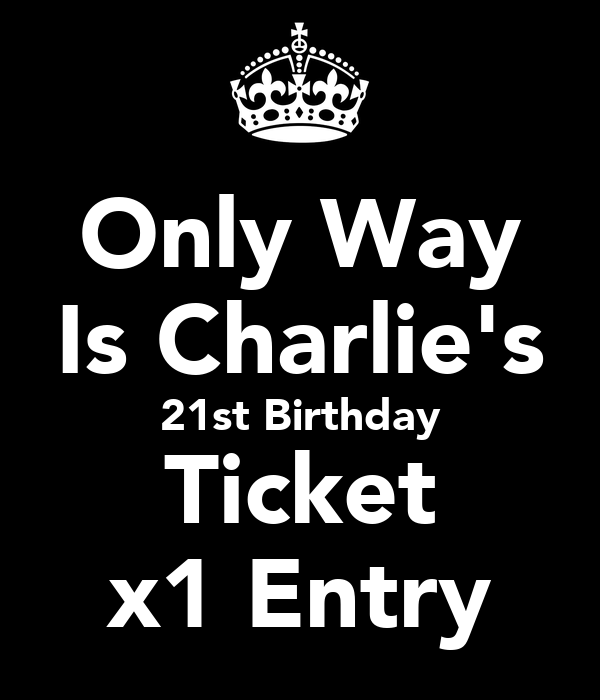 Only Way Is Charlie's 21st Birthday Ticket x1 Entry