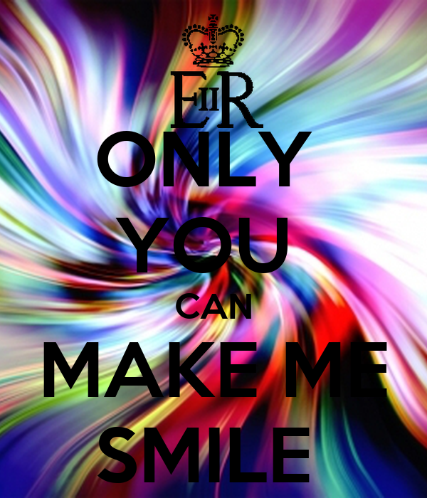 ONLY  YOU  CAN MAKE ME SMILE