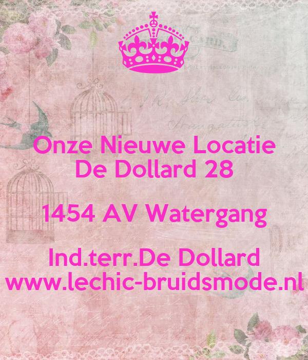 Onze Nieuwe Locatie De Dollard 28 1454 AV Watergang Ind.terr.De Dollard www.lechic-bruidsmode.nl