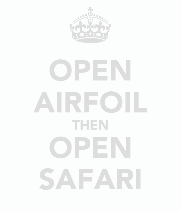 OPEN AIRFOIL THEN OPEN SAFARI