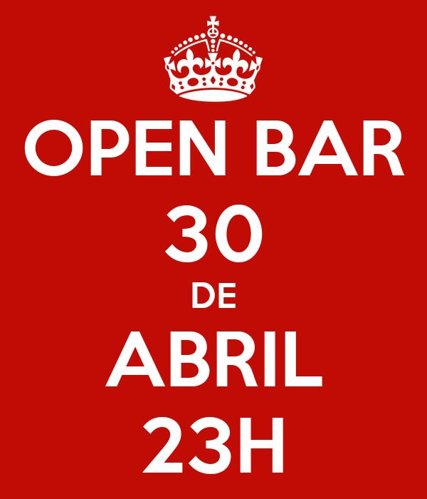 OPEN BAR 30 DE ABRIL 23H