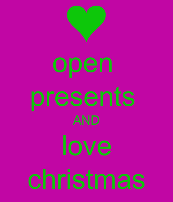 open  presents  AND love christmas