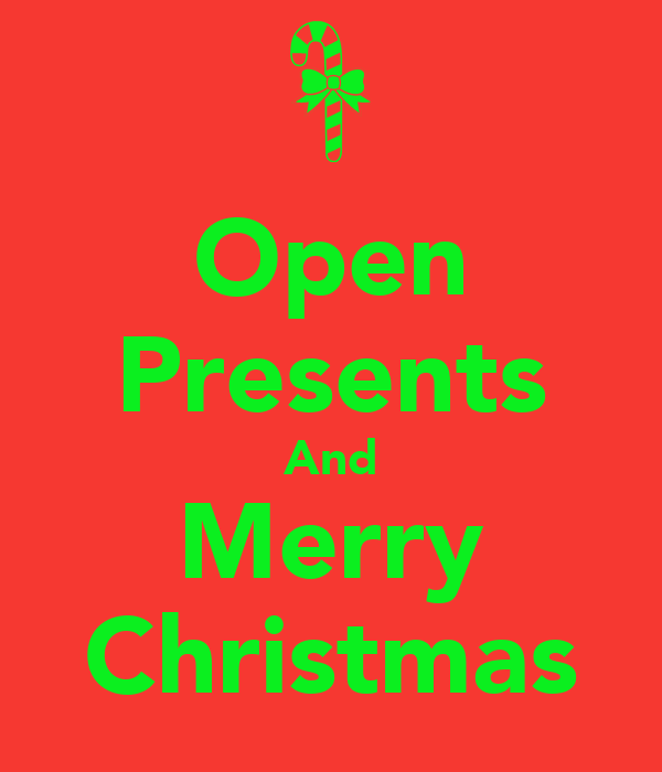 Open Presents And Merry Christmas