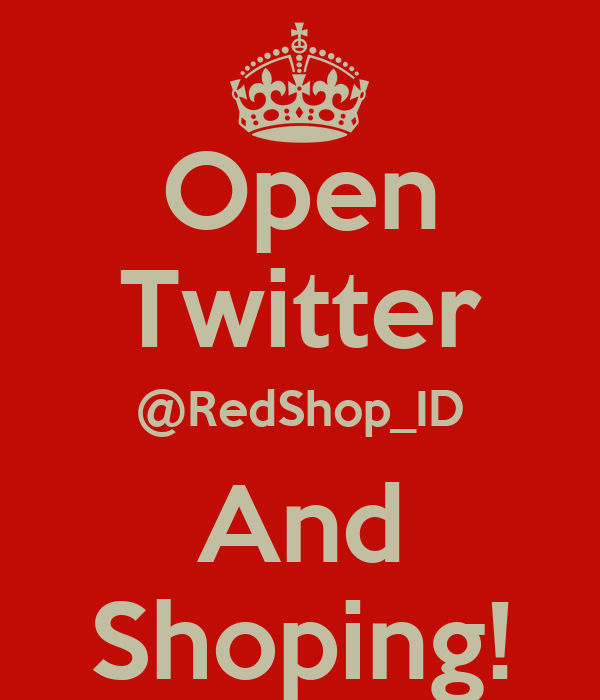 Open Twitter @RedShop_ID And Shoping!