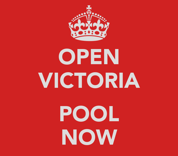 OPEN VICTORIA  POOL NOW
