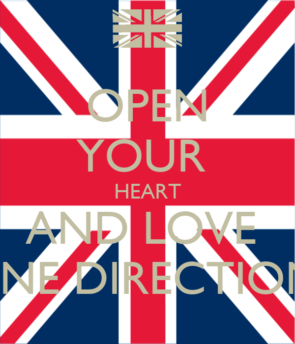 OPEN YOUR  HEART AND LOVE  ONE DIRECTION!