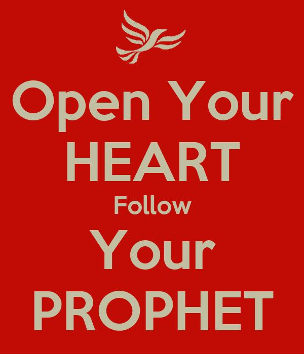 Open Your HEART Follow Your PROPHET