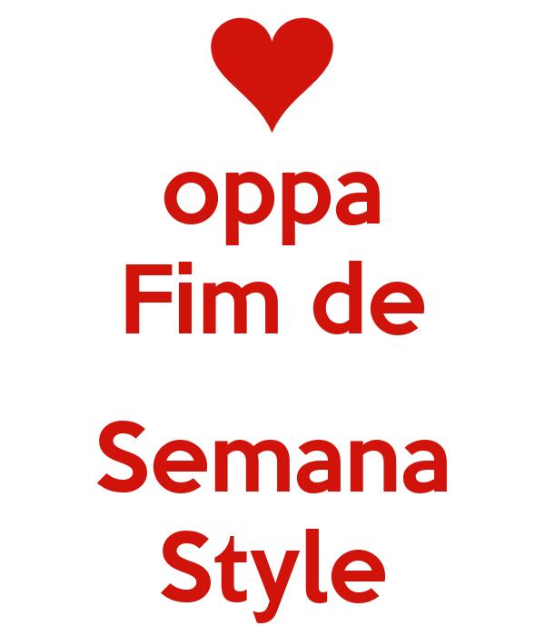 oppa Fim de  Semana Style