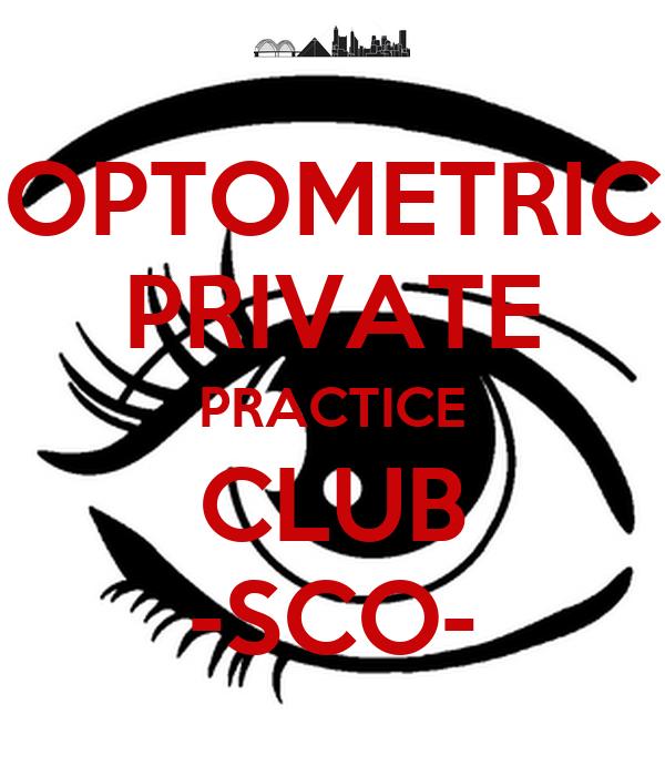 OPTOMETRIC PRIVATE PRACTICE CLUB -SCO-