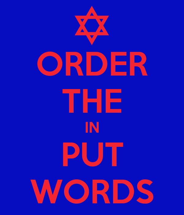 ORDER THE IN PUT WORDS