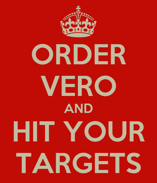 ORDER VERO AND HIT YOUR TARGETS